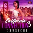California Connection 3 audiobook by Chunichi