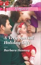 A Very Special Holiday Gift ebook by Barbara Hannay