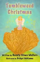 Tumbleweed Christmas ebook by Beverly Stowe McClure