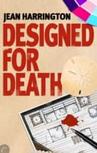 Designed for Death ebook by Jean Harrington