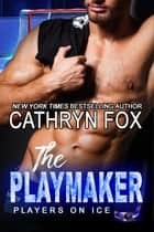 The Playmaker eBook by Cathryn Fox