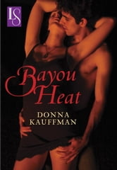 Bayou Heat - A Loveswept Classic Romance ebook by Donna Kauffman