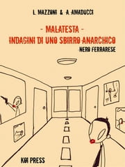 Malatesta - Indagini di uno sbirro anarchico (Vol.1) - Nero ferrarese ebook by Lorenzo Mazzoni
