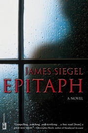 Epitaph - A Novel ebook by James Siegel