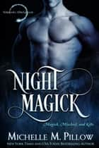 Night Magick ebook by Michelle M. Pillow