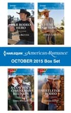 Harlequin American Romance October 2015 Box Set - Her Rodeo Hero\A Cowboy's Christmas Reunion\A Husband in Wyoming\Mistletoe Rodeo ebook by Pamela Britton, Sasha Summers, Lynnette Kent,...