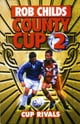 County Cup (2): Cup Rivals eBook by Rob Childs