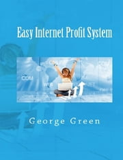 Easy Internet Profit System ebook by George Green