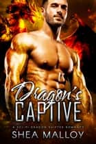 Dragon's Captive - A Sci-Fi Dragon Shifter Romance ebook by