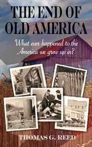 The End of Old America ebook by Reed, Thomas G