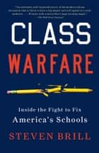 Class Warfare ebook by Steven Brill