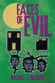Faces of Evil ebook by Michael J. Maguire