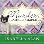 Murder, Plain and Simple audiobook by Isabella Alan, Cris Dukehart