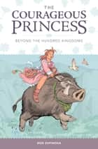 Courageous Princess Vol 1 ebook by Rod Espinosa