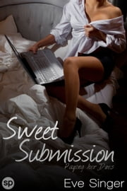 Sweet Submission - Paying Her Dues ebook by Eve Singer