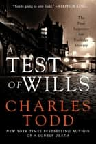 A Test of Wills - The First Inspector Ian Rutledge Mystery ebook by Charles Todd