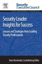 Security Leader Insights for Success - Lessons and Strategies from Leading Security Professionals ebook by