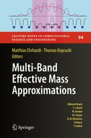 Multi-Band Effective Mass Approximations - Advanced Mathematical Models and Numerical Techniques ebook by Matthias Ehrhardt,Thomas Koprucki