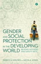Gender and Social Protection in the Developing World ebook by Rebecca Holmes, Nicola Jones