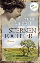 Sternentochter - Band 1 - Roman eBook by Anna Valenti
