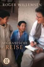 Afghanische Reise ebook by Roger Willemsen