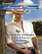 Rescued by a Ranger (Mills & Boon American Romance) (Hill Country Heroes, Book 3) ebook by Tanya Michaels