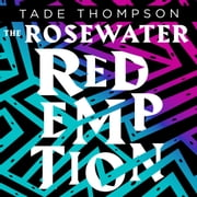 The Rosewater Redemption - Book 3 of the Wormwood Trilogy audiobook by Tade Thompson