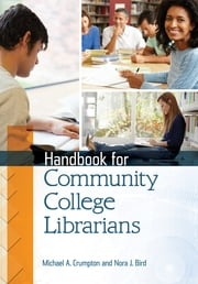 Handbook for Community College Librarians ebook by Michael A. Crumpton,Nora J. Bird