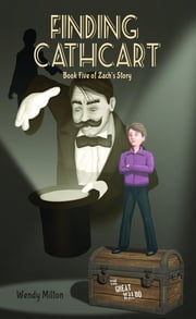 Finding Cathcart - Book Five of Zach's Story ebook by Wendy Ann Milton