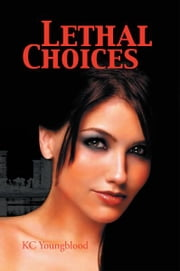 Lethal Choices ebook by KC Youngblood