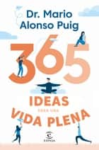 365 ideas para una vida plena ebook by Mario Alonso Puig