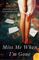 Miss Me When I'm Gone - A Novel ebook by Emily Arsenault