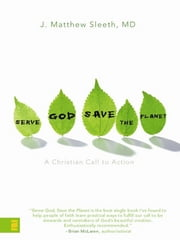 Serve God, Save the Planet ebook by Matthew Sleeth, M.D.