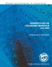 World Economic Outlook, April 2003 ebook by International Monetary Fund. Research Dept.
