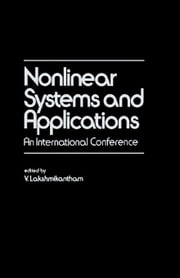 Nonlinear Systems and Applications: An International Conference ebook by Lakshmikantham, V.