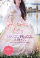 Perigo, Prazer... e Fuga ebook by Julie Anne Long