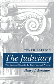 The Judiciary - Tenth Edition ebook by Henry J. Abraham