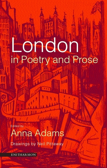 London in Poetry and Prose ebook by Anna Adams