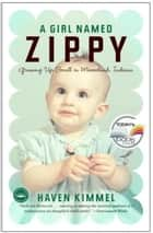 A Girl Named Zippy ebook by Haven Kimmel