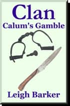 Episode 3: Calum's Gamble ebook by Leigh Barker