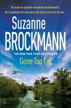 Gone Too Far: Troubleshooters 6 - Troubleshooters 6 ebook by Suzanne Brockmann