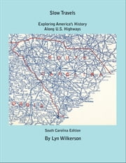 Slow Travels-South Carolina ebook by Lyn Wilkerson