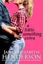 A Little Something Extra ebook by janet elizabeth henderson