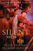 The Silent Men - Syria to Kokoda and on to Gona eBook by Peter Dornan