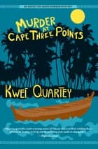 Murder at Cape Three Points 電子書 by Kwei Quartey