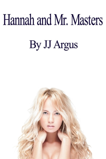 Hannah and Mr. Masters ebook by JJ Argus
