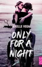 Only For a Night ebook by Axelle Vega
