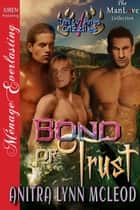 Bond of Trust ebook by Anitra Lynn McLeod