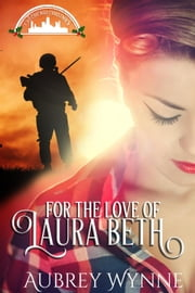 For the Love of Laura Beth - A Chicago Christmas, #4 ebook by Aubrey Wynne