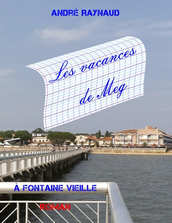 Les vacances de Meg ebook by André Raynaud